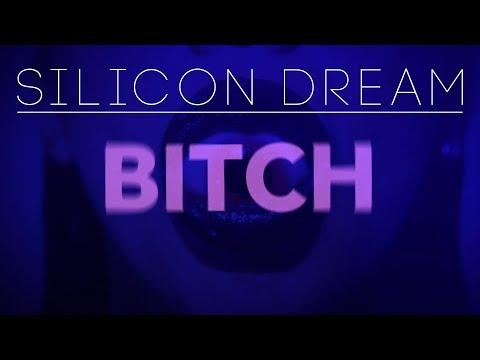 "Silicon Dream - ""Bitch"" (Official Video | 2018)"