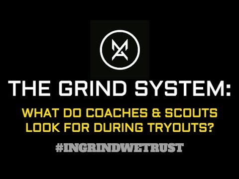 What do coaches & scouts look for during tryouts? EARN PLAYING TIME!