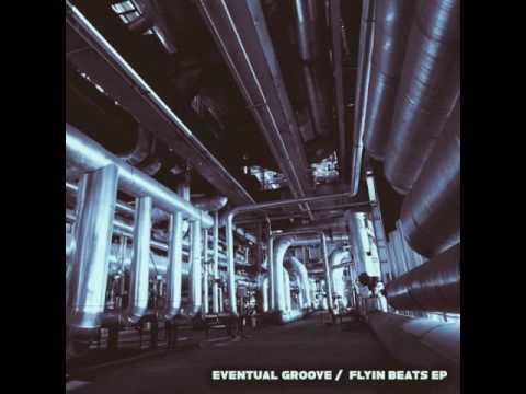 Eventual Groove - Flyin Beats