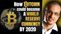 How Bitcoin Could Become A World Reserve Currency By 2020