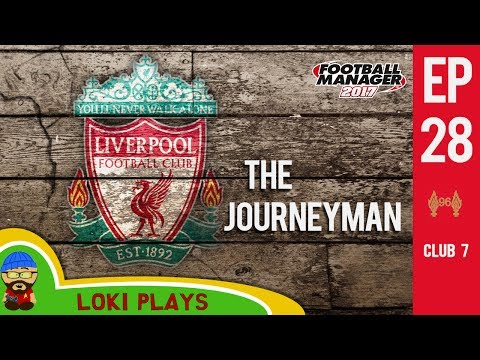 🐺🐶 FM17 - The Journeyman EP28 C7 - Liverpool v Swansea - Football Manager 2017 Lets Play