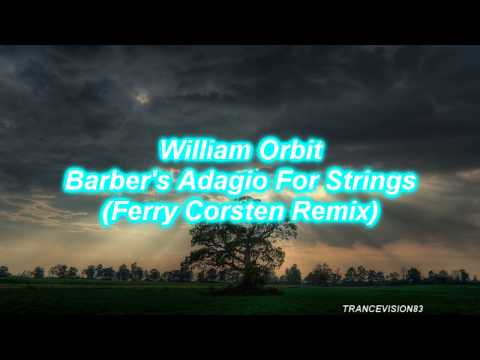 William Orbit  Barbers Adagio For Strings Ferry Corsten Remix