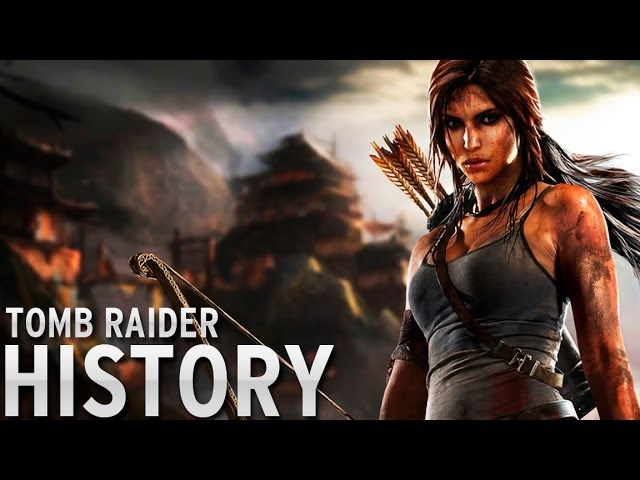 History Of Tomb Raider 1996 2014 Youtube