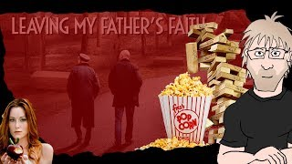 Leaving My Father's Faith - For Father's Day