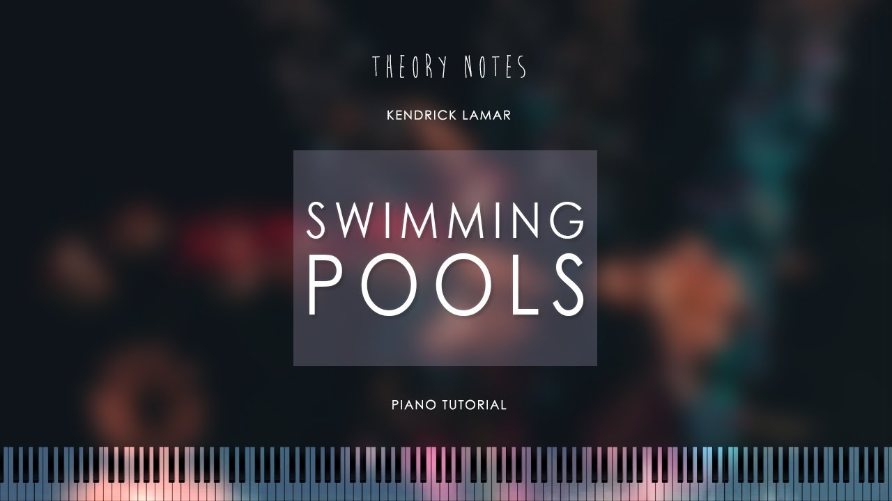 How to play kendrick lamar swimming pools theory notes piano tutorial youtube for Play swimming pools by kendrick lamar