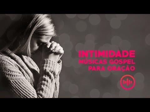 Músicas Gospel para Oração - INTIMIDADE [1h30m de SUCESSOS] *INÉDITO*
