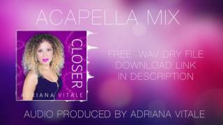 Closer - The Chainsmokers (Acapella by Adriana Vitale)