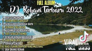 FULL ALBUM - DJ REMIX LAGU ROHANI TERBARU 2021 (FULL BASS)    Viral Tiktok