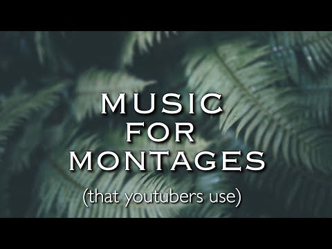 MUSIC FOR MONTAGES (NO COPYRIGHT)