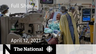 CBC News: The National | Inside an ICU; Ontario closes schools; Air Canada deal | April 12, 2021