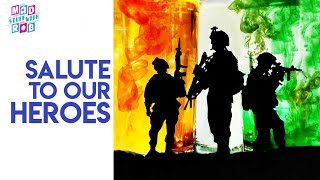 A Salute To Our Heroes   Happy Independence Day