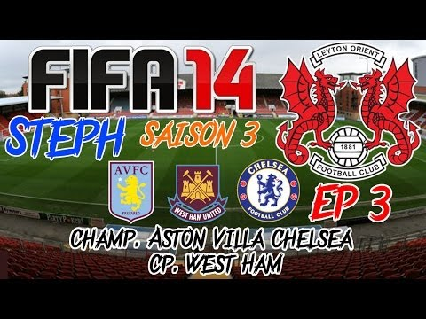 FIFA 14 - Carrière S3 - Leyton Orient Ep3 - Champ. Aston Villa Chelsea Cp. West Ham - Let's Play FR
