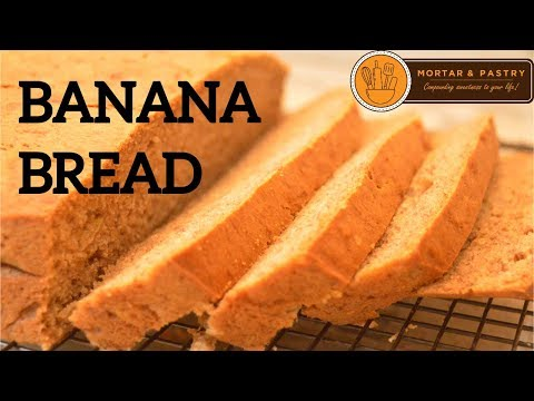 MOIST BANANA CAKE RECIPE | How To Make a Simple Banana Bread at Home | Ep. 6 | Mortar & Pastry