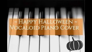 Happy Halloween - Vocaloid Piano Cover