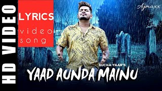 SUCHA YAARR Yaad Aunda Mainu Lyrics lyrical official AJMAXX TSERIES