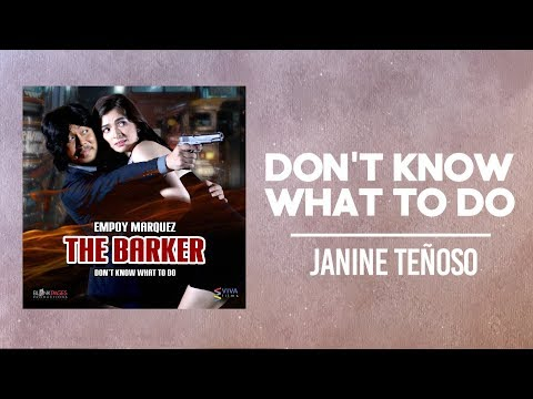 "Janine Teñoso — Don't Know What To Do | from ""The Barker""  [Official Lyric Video]"