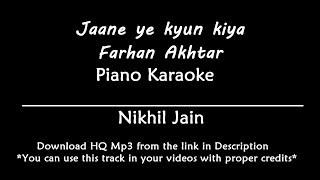 Jaane Ye Kyun Kiya - Farhan Akhtar   Piano Karaoke   Lyrics