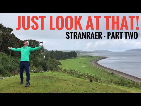 JUST LOOK AT THAT!! Stranraer Golf Club - Part Two