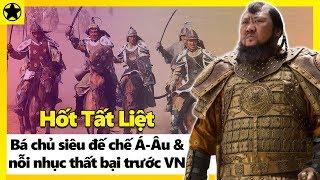 Hốt Tất Liệt - Bá Chủ Siêu Đế Chế Á-Âu Và Nỗi Nhục Thất Bại Trước Việt Nam