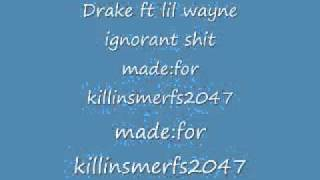 Ignorant Shit-Drake ft. Lil Wayne