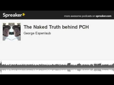 The Naked Truth behind PCH (made with Spreaker)
