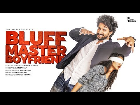 When Your Boyfriend is BLUFF MASTER ft. Satyadev | ChaiBisket