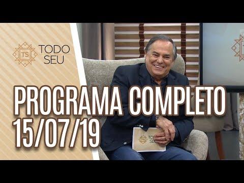 Programa Completo - Todo Seu 150719
