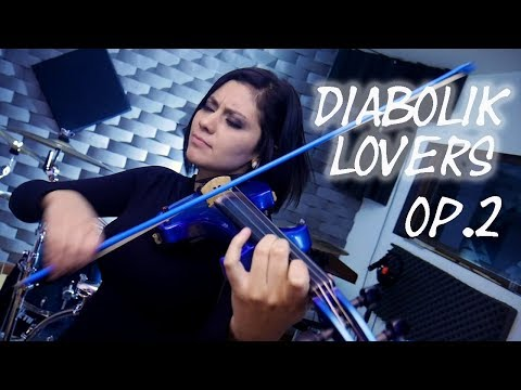 DIABOLIK LOVERS (Op. 2 More Blood) ❤  VIOLIN ANIME COVER!