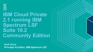 Running IBM Spectrum LSF CE 10.2 on IBM Cloud Private