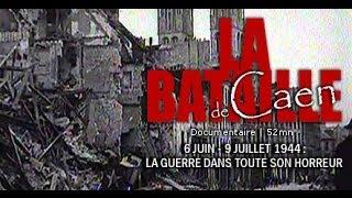 La bataille de Caen, la guerre dans toute son horreur (Documentaire Histoire)