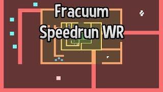 Fracuum Any% Speedrun - 1:02 (World Record)