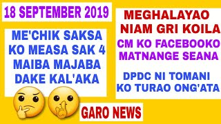 Garo news 18 September Me'chik ko maiba majaba dake kal'aka aro gipin koborang