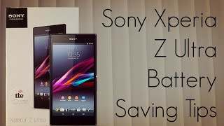 Sony Xperia Z Ultra Battery Saving Tips - Increase The Battery Life - PhoneRadar