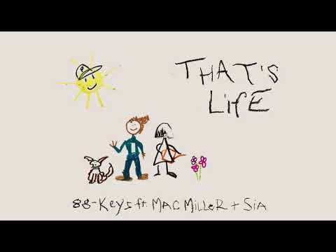 88-Keys – That's Life ft. Mac Miller & Sia