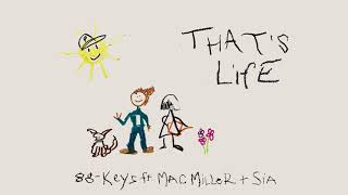 88-Keys feat. Mac Miller & Sia - That's Life (Audio)