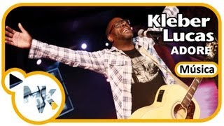 Kleber Lucas - Adore (Música)