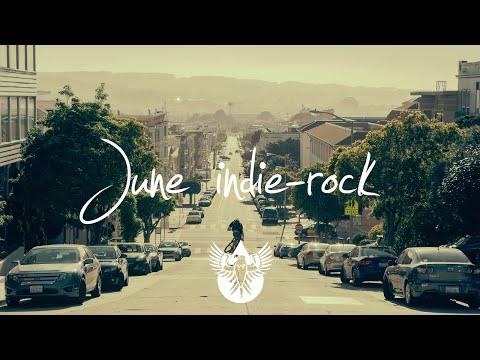 Indie-Rock/Alternative Compilation - June 2015 (51-Minute Playlist)