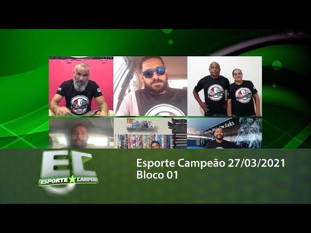 Esporte Campeão 27/03/2021 - Bloco 01