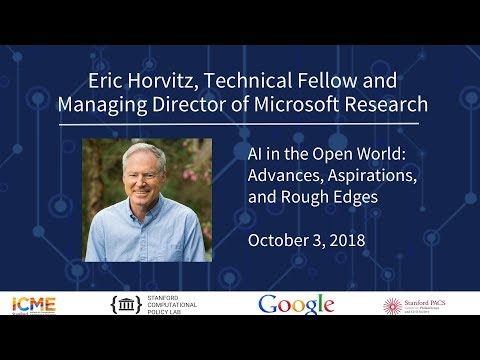 Eric Horvitz, Microsoft Research  - AI in the Open World: Advances, Aspirations, and Rough Edges