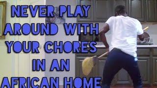 Never Play Around With Your Chores In An African Home (Clifford Owusu)