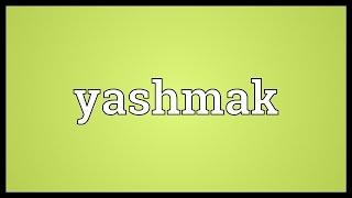 Yashmak Meaning