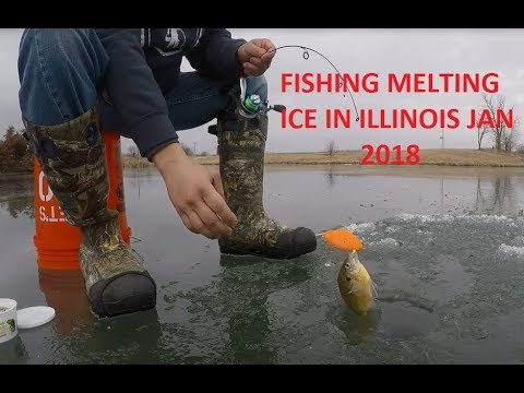 FISHING MELTING ICE ILLINOIS JAN 2018!!