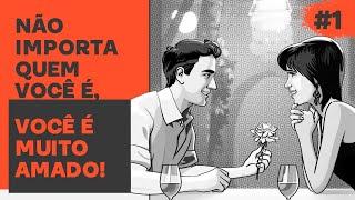 1º Coisa Boa: Não importa que você é,… você é muito amado!