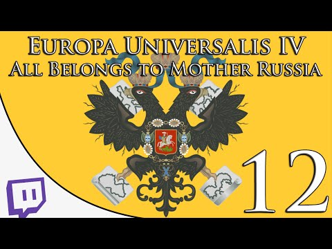 Europa Universalis IV ► All Belongs To Mother Russia ► Part 12