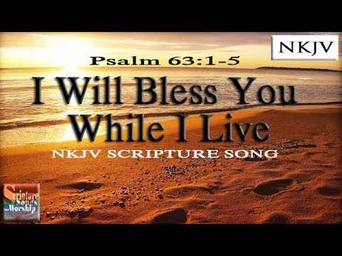 "Psalm 63:1-5 Song ""I Will Bless You While I Live (Esther Mui)"