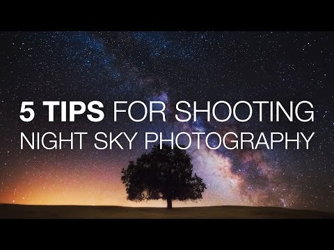 5 Tips For Shooting Night Sky Photography - YouTube