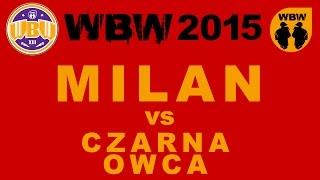 MILAN vs CZARNA OWCA @ WBW 2015 el.6 @ bitwa freestyle