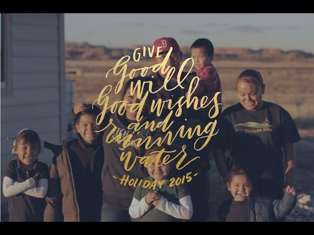 Good Will, Good Wishes, Running Water // Navajo Holiday 2015