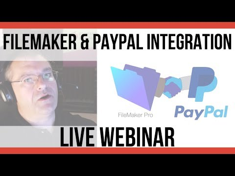 Integrating FileMaker with PayPal Webinar - Free Online FileMaker 16 Video Training