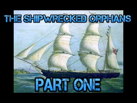 Pt. 1 - The Shipwrecked Orphans (The Story of John Ireland and William Doyley)